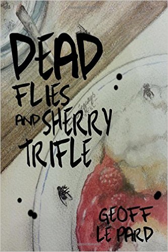 Dead Flies & Sherry Trifle